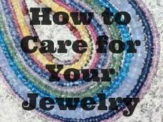 How to Care for Your Jewelry from The Pet Butterfly... gemstones, pearls, gold, diamonds. Make sure they last.
