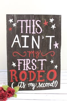 Rustic Wooden Birthday Party Sign - Cowgirl / Cowboy Birthday - Ain't My First Rodeo - by ThePaperWalrus