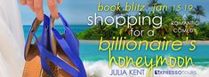 Book Blitz, Excerpt, and Giveaway: Shopping for a Billionaire's Honeymoon
