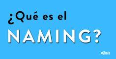 ¿Qué es el naming? | Grupo Zeumat  #grupozeumat #zeumat #zesis #publicidad #marketing #naming