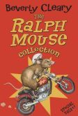 Ralph Mouse Collection: The Mouse and the Motorcycle, Runaway Ralph, Ralph S. Mouse (Cleary Reissue Series)