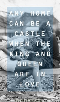 any home can be a castle when the kind and queen are in love.