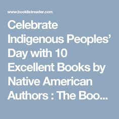 Celebrate Indigenous Peoples' Day with 10 Excellent Books by Native American Authors  : The Booklist Reader
