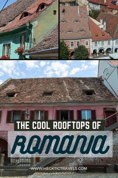 The Romania eyes: eyelid windows in the rooftops of Sibiu and other Romanian cities give the impression that someone always has their eye on you.