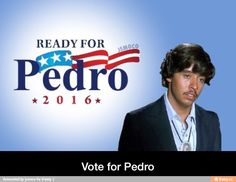 Yes, indeed! Vote for Pedro.