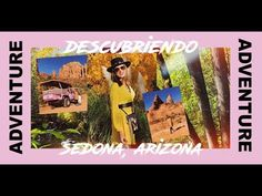 DESCUBRIENDO SEDONA, ARIZONA - YouTube