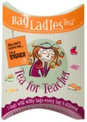 """Whimsical Tea tea bags have a humorous quote on each tag. The Tea For Teacher tags say things like, """"You can't scare me. I'm a teacher."""""""