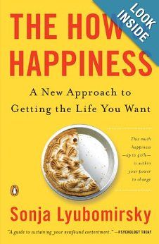 August 2013: An outstanding book about happiness: Sonja Lyubomirsky, The How of Happiness
