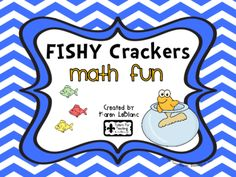 Fishy+Crackers+Math+Fun+from+Karen+LeBlanc+on+TeachersNotebook.com+-++(14+pages)++-+Yummy+math+activities+with+fish+crackers!+Packet+includes+activities+for+sorting,+tallying,+patterning,+graphing,+adding,+subtracting,+estimating,+and+fractions.