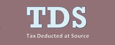 Tax deducted at source (TDS)-Taxreturnwala