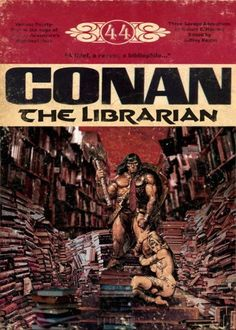 Conan the Librarian: defender of books and liberator of the written word! Reading Library, Library Books, Up Book, Book Art, I Love Books, Books To Read, Library Humor, Book Title, Pulp Fiction