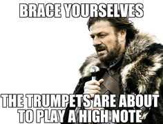 It's like that time the trumpets moved right behind the flutes just before a concert... Heart attack!