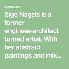 """Sige Nagels is a former engineer-architect turned artist. With her abstract paintings and mixed media art she puts """"freedom"""" front and center."""
