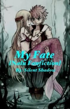My Fate {Nalu Fanfiction}