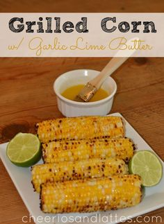 Grilled Corn with Garlic Lime Butter #grilling #corn #ad #cookwithspreads