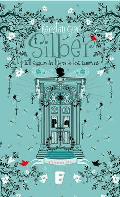 El segundo libro de los sueños (Silber by Kerstin Gier and Read this Book on Kobo's Free Apps. Discover Kobo's Vast Collection of Ebooks and Audiobooks Today - Over 4 Million Titles! I Love Books, New Books, Good Books, Books To Read, Book Of Life, The Book, Reading Projects, Beautiful Cover, Beautiful Pictures