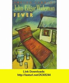 Fever The Statue of Liberty a short story from Fever John Edgar Wideman ,   ,  , ASIN: B0022WYCUI , tutorials , pdf , ebook , torrent , downloads , rapidshare , filesonic , hotfile , megaupload , fileserve