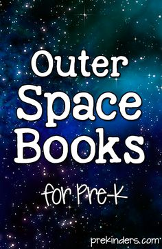 Books about Outer Space for Pre-K