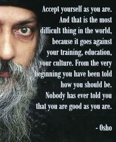 Mindful and Inspirational Quote By Osho Life Quotes Love, Wisdom Quotes, Great Quotes, Quotes To Live By, Me Quotes, Motivational Quotes, Inspirational Quotes, Mystic Quotes, Strong Quotes