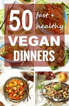 Looking for a quick and delicious dinner fix? Here's no less than 50 of healthy, vegan dinner recipes, all on the table in 30 minutes or less!