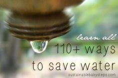 As the California drought drags on, do your part to conserve water. Here's over 110 ways to save water! Homestead Survival, Survival Tips, Survival Skills, Water Saving Tips, Ways To Save Water, California Drought, Water Wise, Water Storage, Water Conservation