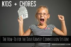 Do you struggle to find a chore system that actually works?  Try Dave Ramsey's commission system for kids.