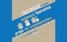 3. Ulusal Mimari Koruma Proje ve Uygulamaları Sempozyumu 2-3 Ekim'de Eskişehir'de yapılacak. http://istanbuldasanat.org/mimari-koruma-sempozyumu/
