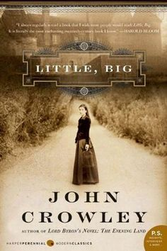 Little, Big by John Crowley: A family saga anchored on the edge of a forest.