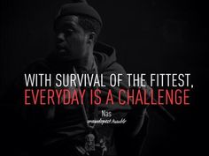 With survival of the fittest, ...