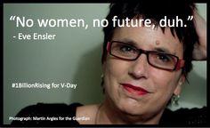 "Eve Ensler: ""No women, no future. Duh."""