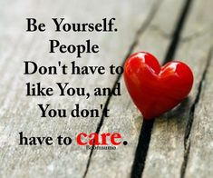 nice How Life Quotes Can Help You Don't Care, Be yourself