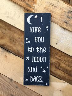 WE LOVE YOU TO THE MOON AND BACK WOOD SIGN Hand Painted Wood Sign custom colors
