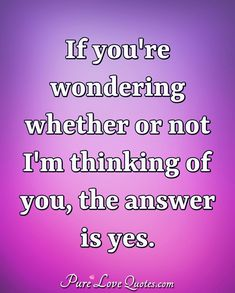 Thinking Of You Quotes For Him, Im Thinking About You, Love Quotes For Him, Cute Quotes, Funny Quotes, Without You Quotes, Pure Love Quotes, Soulmate Love Quotes, Good Morning My Love
