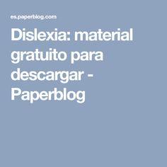 Dislexia: material gratuito para descargar - Paperblog