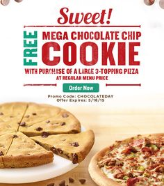 Get a FREE Mega Chocolate Chip Cookie with purchase of a Large 3-Topping Pizza using the promo code: CHOCOLATEDAY.