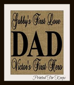 A personal favorite from my Etsy shop https://www.etsy.com/listing/209551638/dad-gift-burlap-wall-art-burlap-print