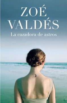 La Cazadora de Astos by Zoe Valdes https://www.amazon.com/dp/0307391825/ref=cm_sw_r_pi_dp_x_VXPRybRYXKWX8