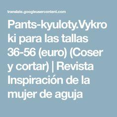 Pants-kyuloty.Vykroki para las tallas 36-56 (euro) (Coser y cortar) | Revista Inspiración de la mujer de aguja