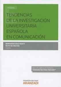 Tendencias de la investigación universitaria española en comunicación / Bernardo Díez Nosty, Ruth de Frutos (coords.)