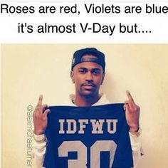"""#valentinesday"" IDFWU Big Sean"