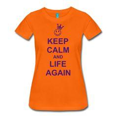 KEEP CALM and LIFE AGAIN