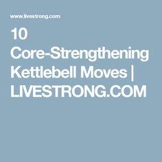 10 Core-Strengthening Kettlebell Moves | LIVESTRONG.COM