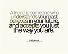 So blessed to say my BFF fits this perfectly!  :)