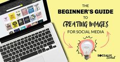 Are you a beginner wanting to start creating images for social media? This step-by-step guide to image creation will help you (includes a free PDF Download)