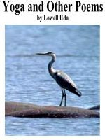 Yoga and Other Poems, an ebook by Lowell Uda at Smashwords Free download, use code EQ22K. Expires 12/24/12. Happy Holiday!