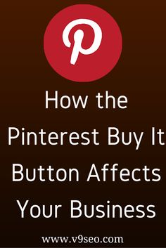 How the Pinterest Buy It Button Affects Your Business - #socialmedia