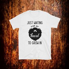 If you're in the process of growing your beard, then you got to show it off. This will be a great gift for the beard lovers. Beard Gifts, Beard Humor, Beard Lover, Wait For Me, Waiting, T Shirts For Women, Trending Outfits, Funny, Roman