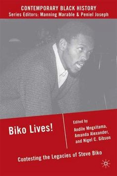 This collection looks at the on-going significance of Black Consciousness, situating it in a global frame, examining the legacy of Steve Biko, the current state of post-apartheid South African politic South African Politics, Steve Biko, New Books, Books To Read, Archive Books, Power To The People, African American History, Black History, Book Worms