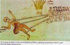 A group of natives in the central highlands of Mexico, capturing and putting to death a giant. From the Codex Vaticano A, 8v.
