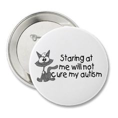 If you see a child or someone in public acting odd or strange for their age, it might be something you don't understand,  and the kid probaly has Autism :)  Staring doesn't help!